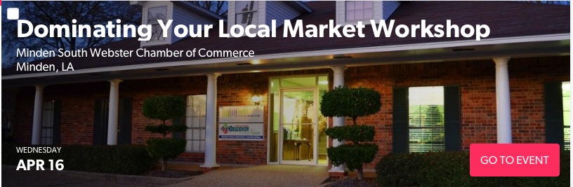 Dominating Your Local Market Workshop at Minden South Webster Chamber of Commerce