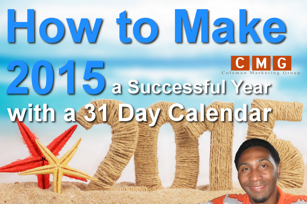 How to Make 2015 a Successful Year with a 31 Day Calendar
