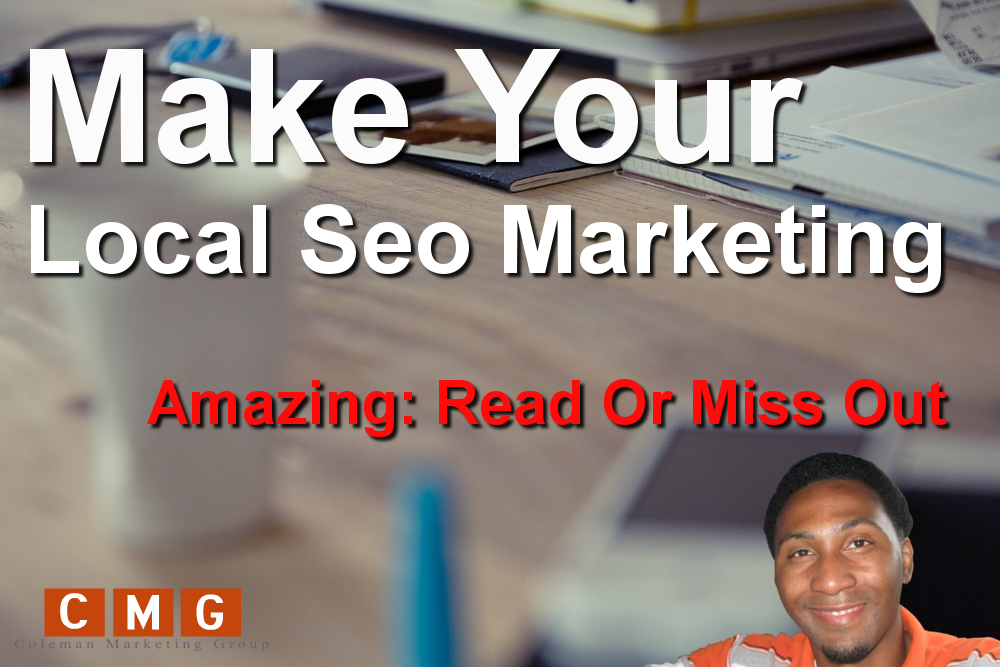 This Article Will Make Your Local Seo Marketing Amazing: Read Or Miss Out