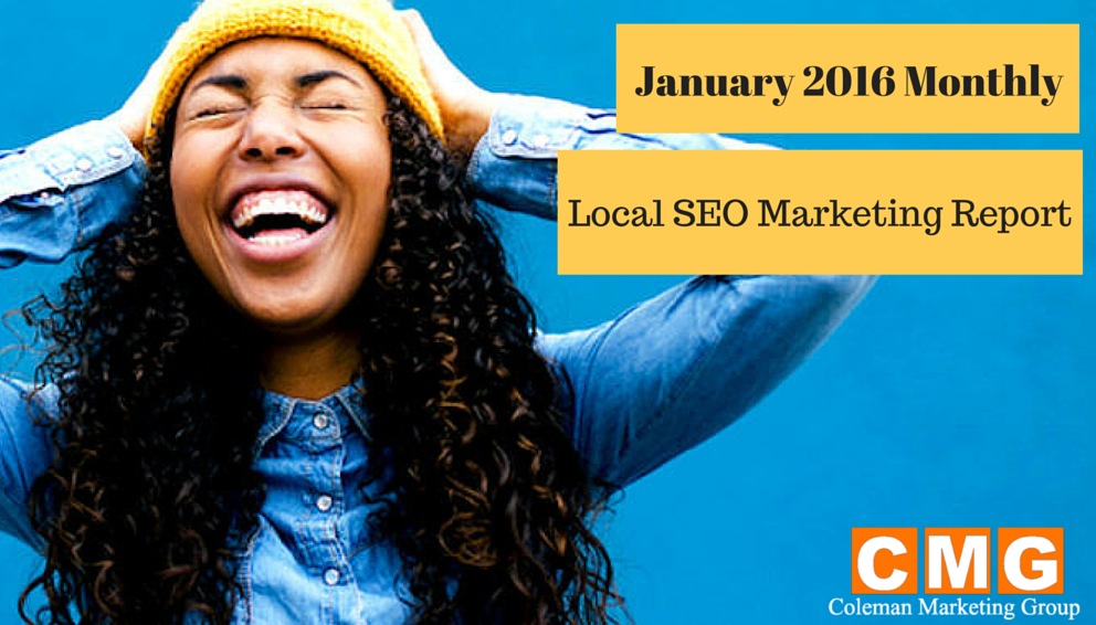 CMG January 2016 Monthly Local SEO Marketing Report